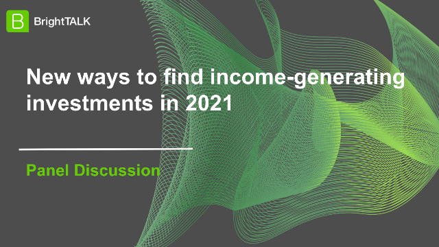 New ways to find income-generating investments in 2021