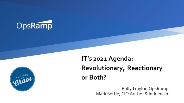 IT's 2021 Agenda: Revolutionary, Reactionary or Both?