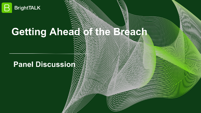 Panel Discussion: Getting Ahead of the Breach