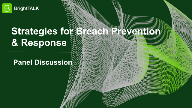 Panel Discussion: Strategies for Breach Prevention & Response