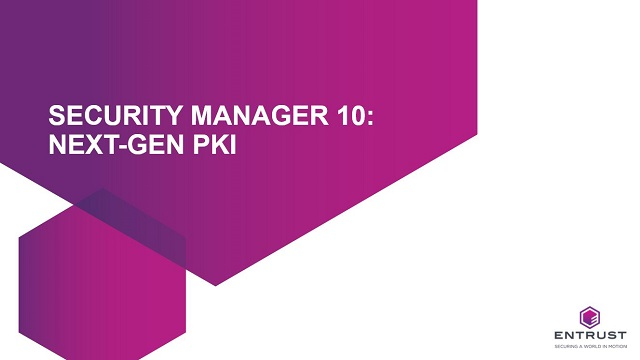 Security Manager 10: Next-gen PKI