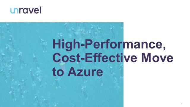 High-Performance, Cost-Effective Move to Azure