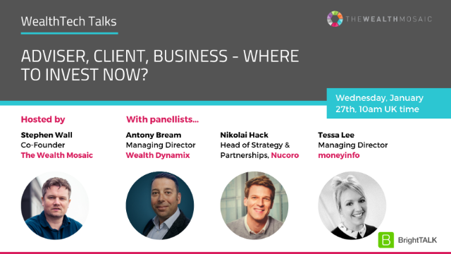 WealthTech Talks: Adviser, Client, Business - Where to invest now?