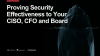 Proving Security Effectiveness to Your CISO, CFO and Board