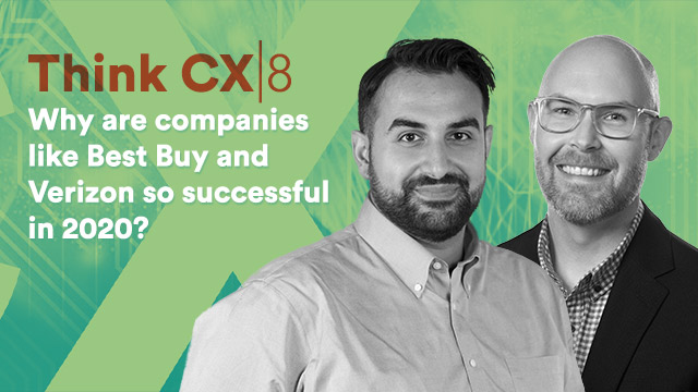 Think CX: Why are companies like Best Buy and Verizon so successful in 2020?