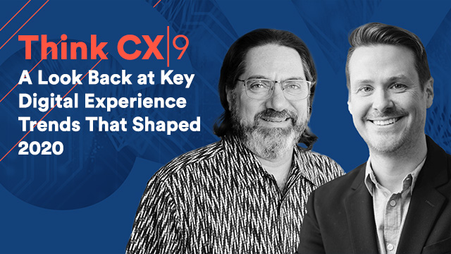 Think CX Series: A Look Back at Key Digital Experience Trends That Shaped 2020
