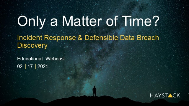 A Matter of Time? From Data Breach Discovery to Defensible Incident Responses