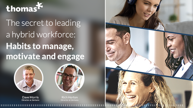The Secret to leading a hybrid workforce: Habits to manage, motivate and engage