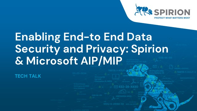 Enabling End-to-End Data Security & Privacy: Spirion & Microsoft AIP/MIP