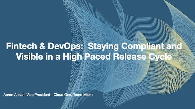 Fintech & DevOps:  Staying Compliant and Visible in a High Paced Release Cycle