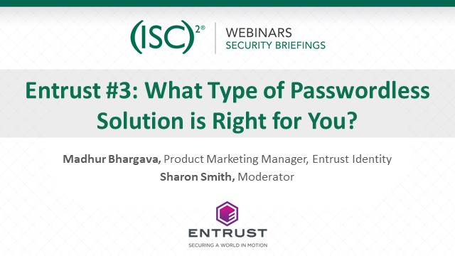 Entrust #3: What Type of Passwordless Solution is Right for You?