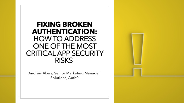 Fixing Broken Authentication: How to Address This Critical Security Risk