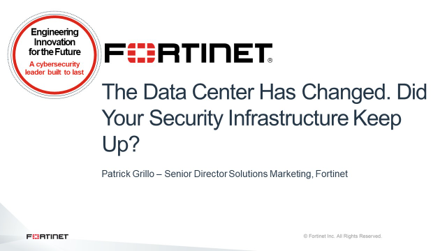 The Data Center Has Changed. Did Your Security Infrastructure Keep Up?