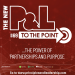 The New P&L TO THE POINT on the Power of Partnerships and Purpose