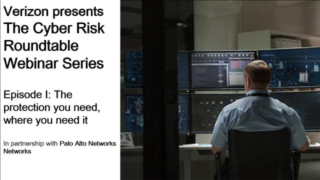 Verizon presents The Cyber Risk Roundtable Series Episode I