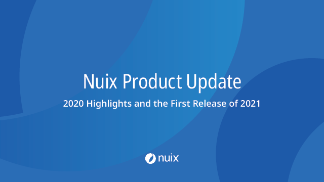 Nuix Product Update: 2020 Highlights and the First Release of 2021