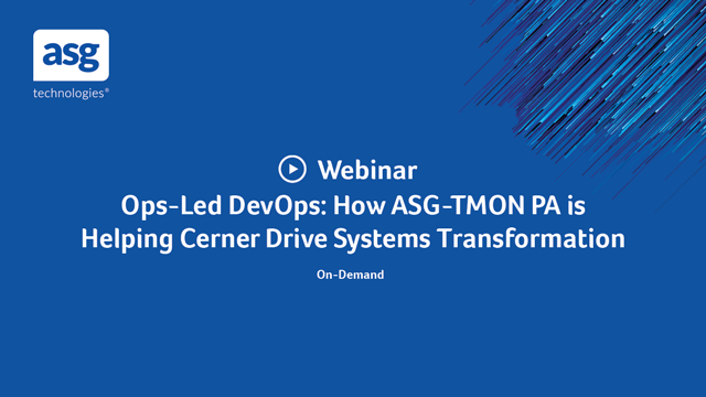 Ops-Led DevOps: How ASG-TMON PA is Helping Cerner Drive Systems Transformation