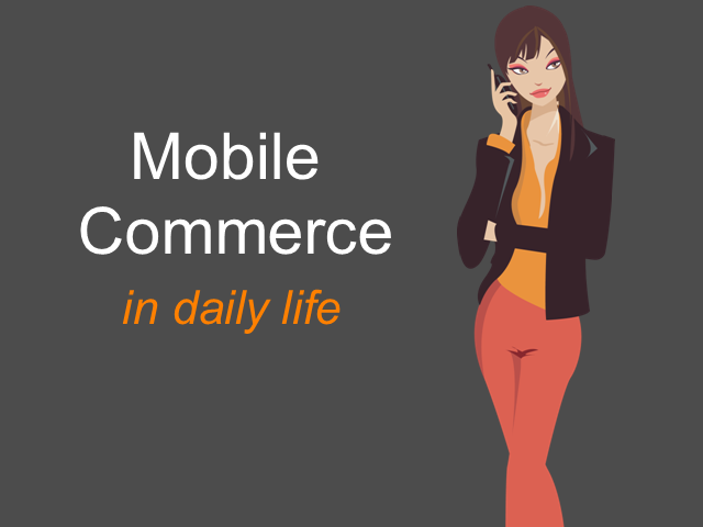 Mobile Commerce in Daily Life