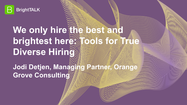 We only hire the best and brightest here: Tools for True Diverse Hiring