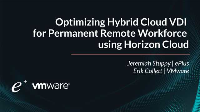 Optimizing Hybrid Cloud VDI for Permanent Remote Workforce using Horizon Cloud
