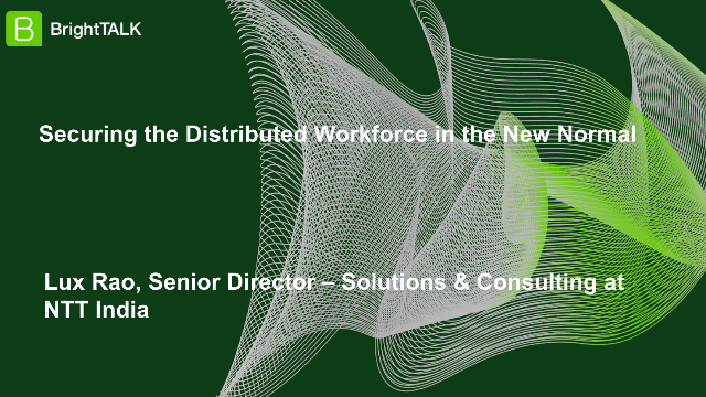 Securing the Distributed Workforce in the New Normal