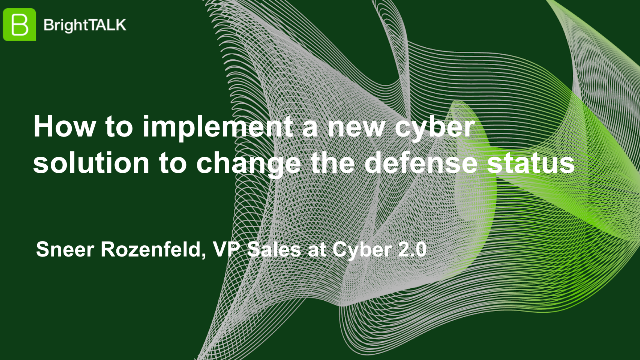 How to implement a new cyber solution to change the defense status