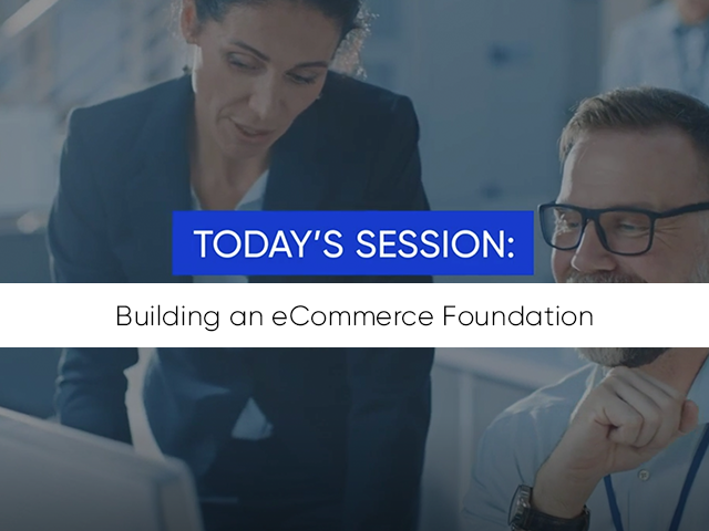 Building an eCommerce Foundation in B2B