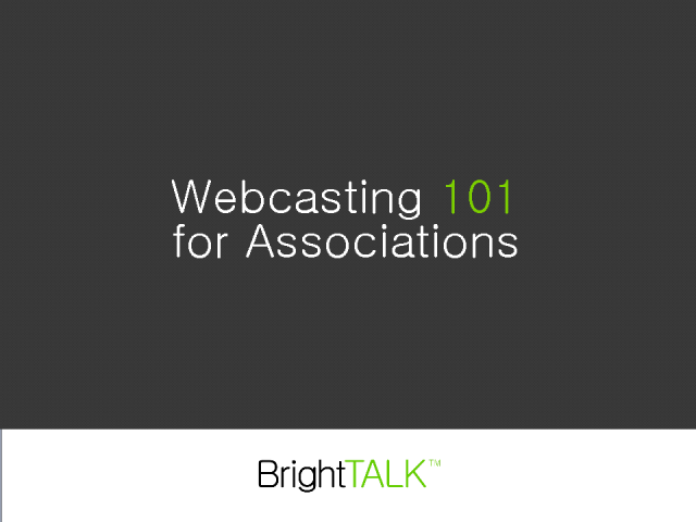 Webcasting 101 for Associations