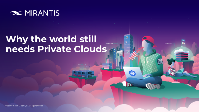 Why the World Still Needs Private Clouds