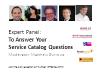 Expert Panel: To Answer Your Service Catalog Questions