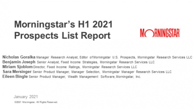 Morningstar's H1 2021 Prospects List Report – Examining New Funds on Our Radar