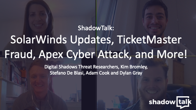 Podcast: SolarWinds Updates, TicketMaster Fraud, Apex Cyber Attack, and More!