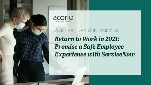 Return to Work in 2021: Promise a Safe Employee Experience with ServiceNow