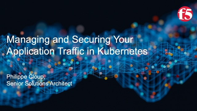 Managing and Securing Your Application Traffic in Kubernetes