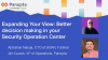 Expanding Your View:  Better Decision Making In Your SOC