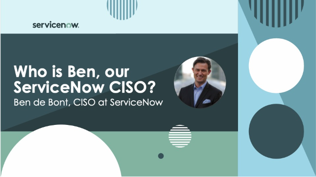 Who is Ben, our ServiceNow CISO?