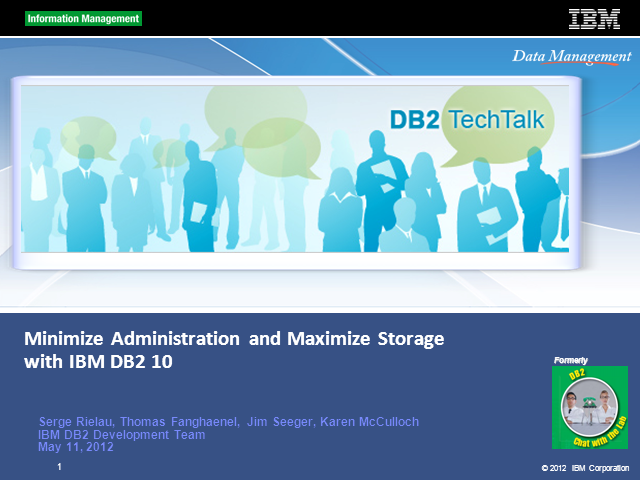 DB2 Tech Talk: Optimize Storage Utilization & Minimize Admin with DB2 10