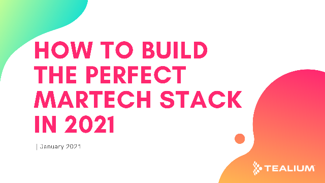 How To Build The Perfect MarTech Stack in 2021