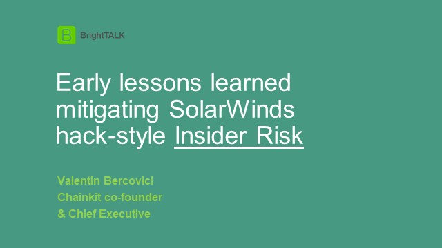 Early lessons learned mitigating SolarWinds hack-style Insider Risk
