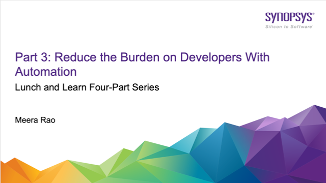 Part 3: Reduce the Burden on Developers With Automation