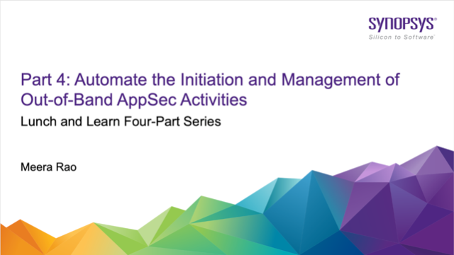 Part 4: Automate the Initiation and Management of Out-of-Band AppSec Activities