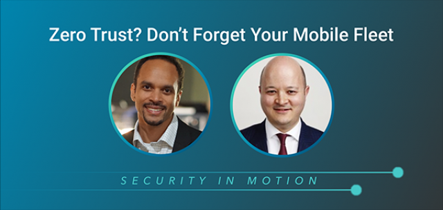 Zero Trust? Don't Forget Your Mobile Fleet