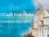 CCaaS from Home: Experience from Home