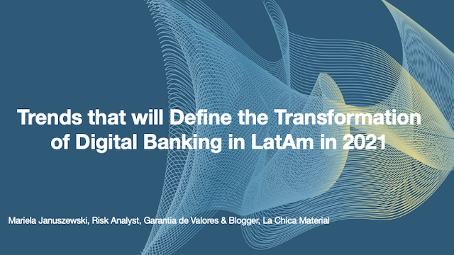 Trends that will define the transformation of digital banking in LatAm in 2021
