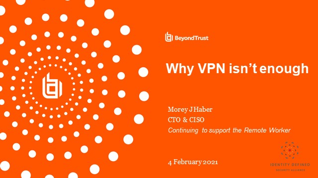 Why VPN Isn't Enough: Supporting a Remote Workforce in the Post-COVID Era