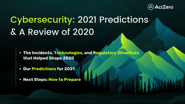 Cybersecurity: 2021 Predictions & A Review of 2020