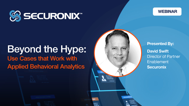 Beyond the Hype: Use Cases that Work with Applied Behavioral Analytics