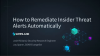 April 2020 Summit #2: How to Remediate Insider Threat Alerts Automatically