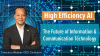 High Efficiency AI: The Future of Information & Communication Technology