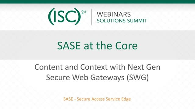 May 2020 Summit #1: SASE at-the-Core - Content and Context with Next Gen SWGs